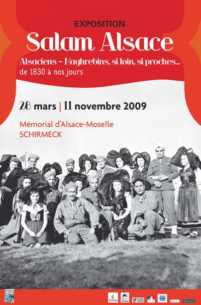 28/03/09-11/11/09: SALAM ALSACE! Alsaciens-Maghrébins, si loin , si proches… de 1830 à nos jours